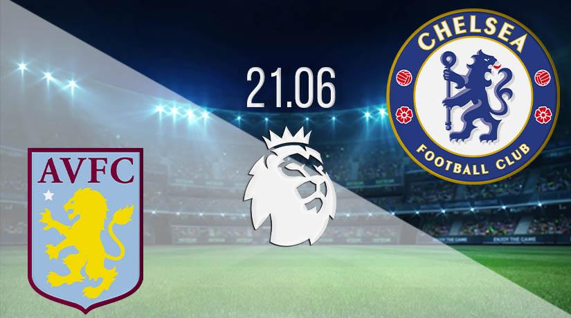 Nhận định bóng đá Aston Villa vs Chelsea 21/06/2020-1