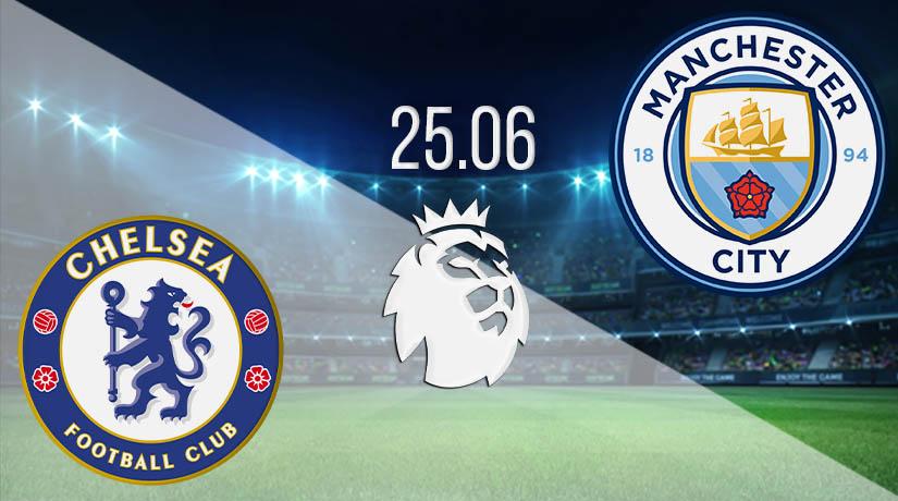 Nhận định bóng đá Chelsea vs Manchester City 26/06/2020-1