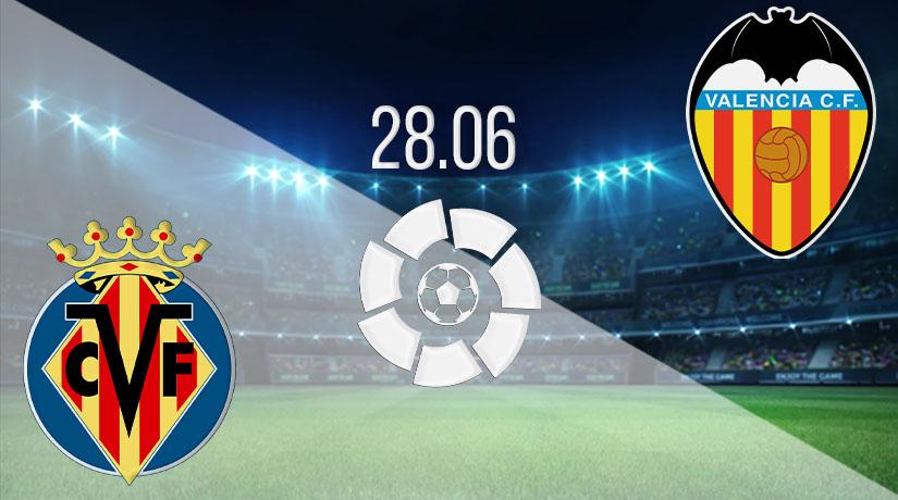 Nhận định bóng đá Villarreal vs Valencia 28/06/2020-1