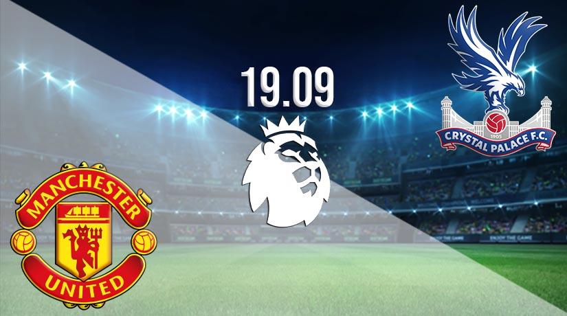 Nhận định bóng đá Manchester United vs Crystal Palace 19/09/2020-1