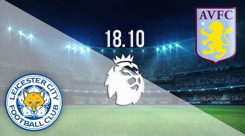Nhận định bóng đá Leicester vs Aston Villa 18/10/2020-1
