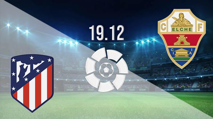 Nhận định bóng đá Atletico Madrid vs Elche 19/12/2020-1