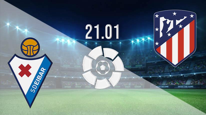 Nhận định bóng đá Eibar vs Atletico Madrid 22/01/2021-1
