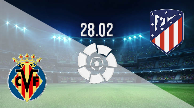 Nhận định bóng đá Villarreal vs Atletico Madrid 28/02/2021-1