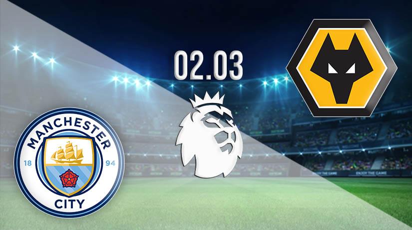 Nhận định bóng đá Manchester City vs Wolverhampton 03/03/2021-1