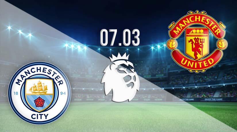 Nhận định bóng đá Manchester City vs Manchester United 07/03/2021-1