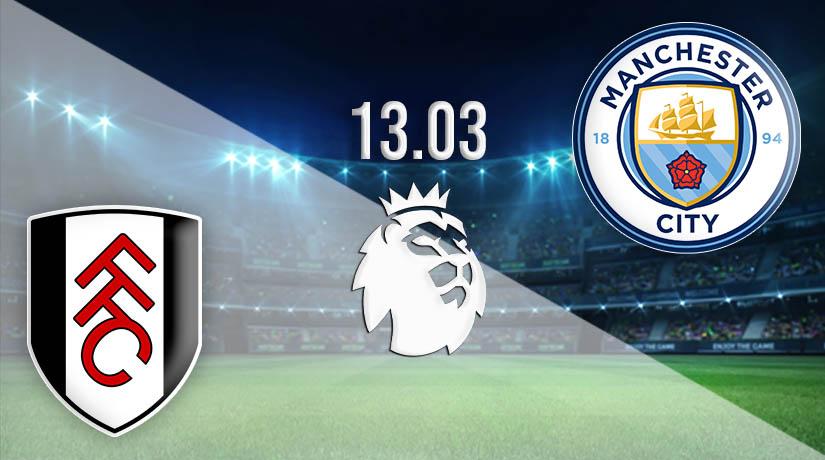 Nhận định bóng đá Fulham vs Manchester City 14/03/2021-1