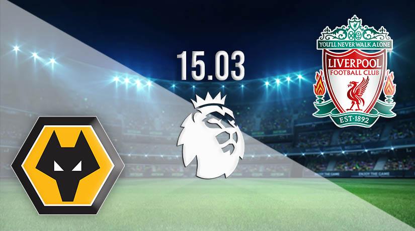 Nhận định bóng đá Wolverhampton Wanderers vs Liverpool 16/03/2021-1