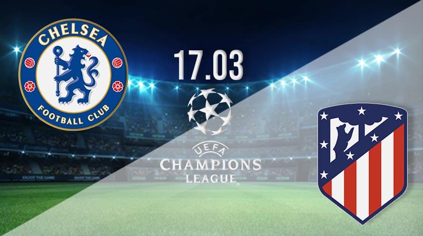 Nhận định bóng đá Chelsea vs Atletico Madrid 18/03/2021-1