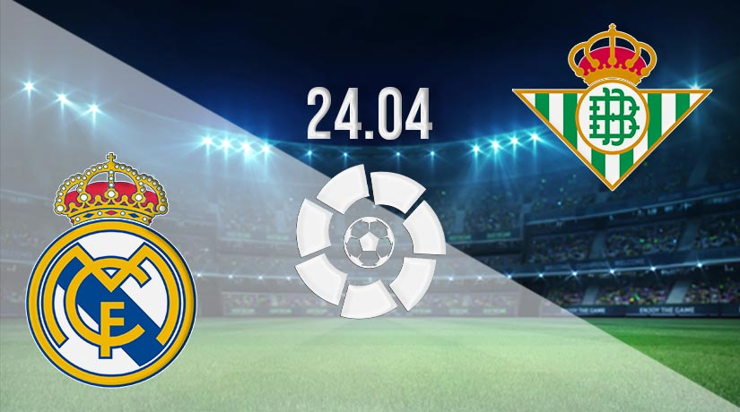 Nhận định bóng đá Real Madrid vs Real Betis 25/04/2021-1