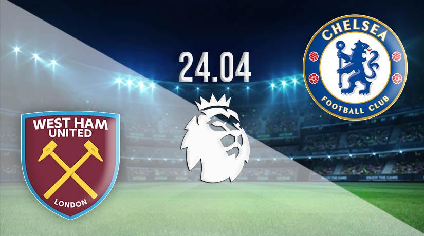 Nhận định bóng đá West Ham vs Chelsea 24/04/2021-1
