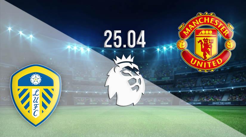 Nhận định bóng đá Leeds United vs Manchester United 25/04/2021-1