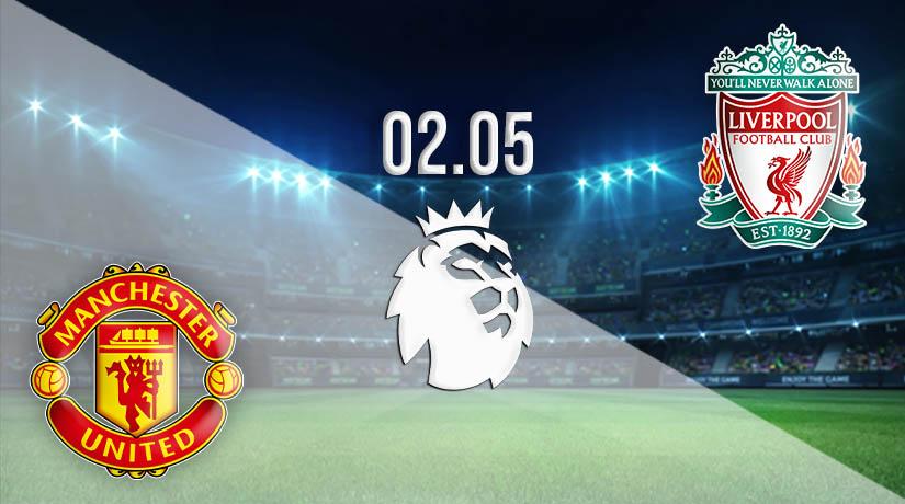 Nhận định bóng đá Manchester United vs Liverpool 02/05/2021-1