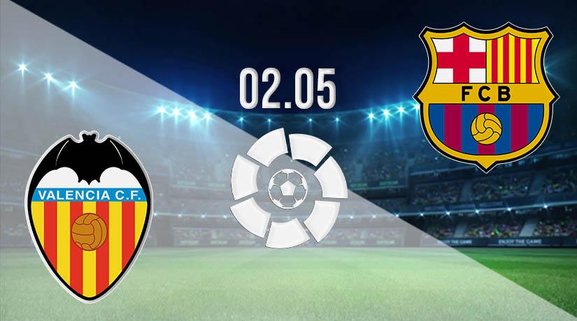 Nhận định bóng đá Valencia vs Barcelona 03/05/2021-1