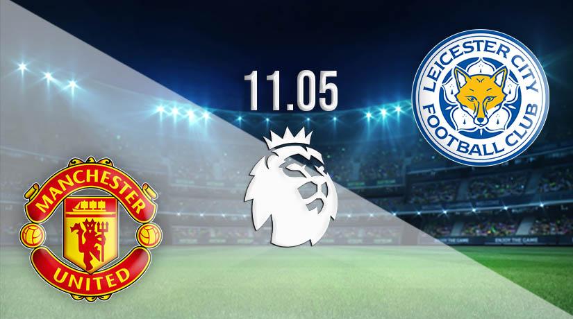 Nhận định bóng đá Manchester United vs Leicester City 12/05/2021-1