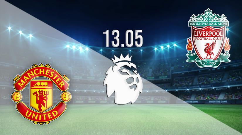 Nhận định bóng đá Manchester United vs Liverpool 14/05/2021-1