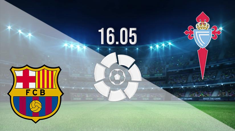 Nhận định bóng đá Barcelona vs Celta Vigo 16/05/2021-1