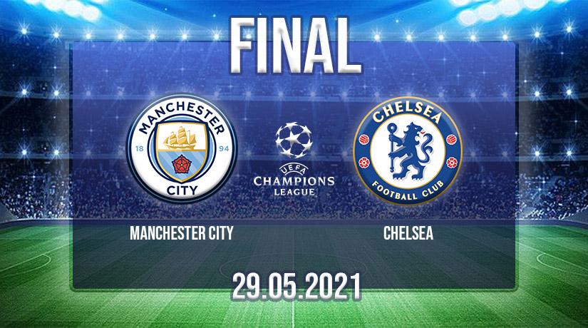 Nhận định bóng đá Manchester City vs Chelsea 30/05/2021-1