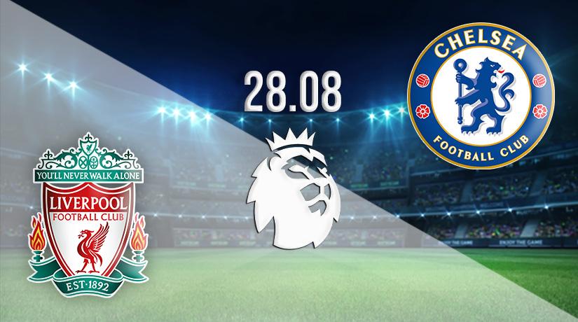 Nhận định bóng đá Liverpool vs Chelsea 28/08/2021-1
