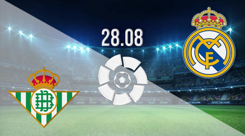 Nhận định bóng đá Real Betis vs Real Madrid 29/08/2021-1