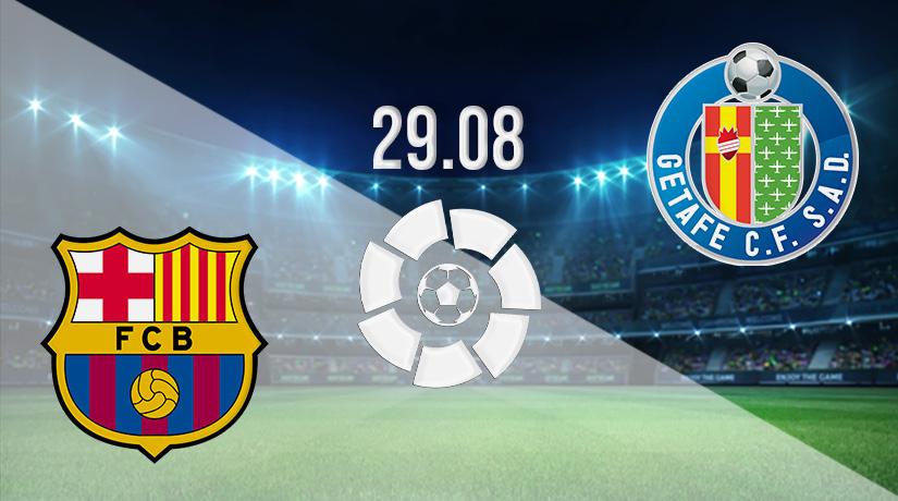 Nhận định bóng đá Barcelona v Getafe 29/08/2021-1
